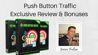 Push Button Traffic Review and Push Button Traffic Bonus