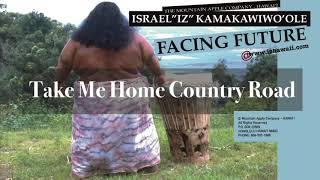 Take Me Home Country Road (Audio) - Israel Kamakawiwo'ole (Video)
