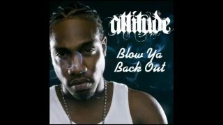 Attitude - Blow Ya Back Out (Official Version)