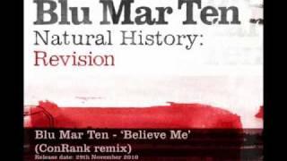 Blu Mar Ten - 'Believe Me' (ConRank remix)