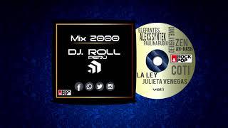 Mix Pop Rock Español 2000 Vol.1 - Dj Roll Perú