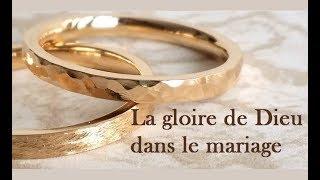 LA GLOIRE DE DIEU DANS LE MARIAGE