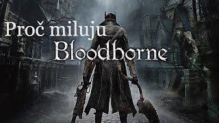 Proč miluju Bloodborne