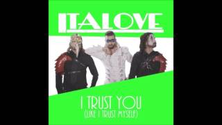 Italove - I Trust You (Like I Trust Myself)