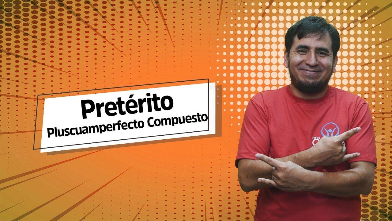 Espanhol: Pretérito Pluscuamperfecto Compuesto