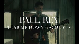 Paul Rey - Tear Me Down (Acoustic Video)