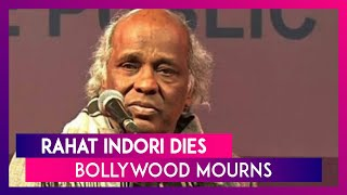 Rahat Indori Dies Of Heart Attack; Bollywood Mourns The Demise Of The Renowned Poet & Lyricist