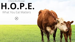 H.O.P.E. What You Eat Matters (2018) - Full Documentary (Subs: FR/PT/ES/ZH/NL)