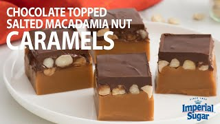 How To Make Chocolate Topped Salted Macadamia Nut Caramels