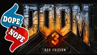 DOOM 3 BFG Edition (Dope! or Nope)