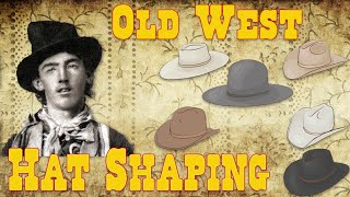 Hat Shaping Old West Style
