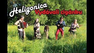 HELIGONICA - Vydávali cigánku (oficiálny videoklip)