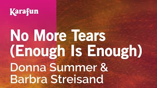 Karaoke No More Tears (Enough Is Enough) - Donna Summer *