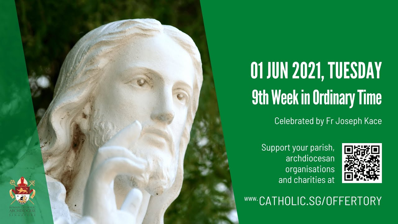 Catholic Singapore Mass 1st June Today Online - Tuesday, 9th Week in Ordinary Time 2021