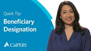 CalPERS Quick Tip: Beneficiary Designation