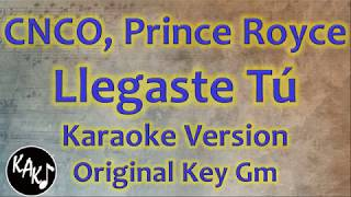 CNCO, Prince Royce   Llegaste Tú Karaoke Instrumental Lyrics Cover Original Key Gm