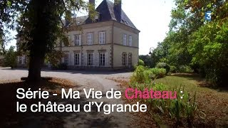 Ma vie de Château : Le Château d'Ygrande