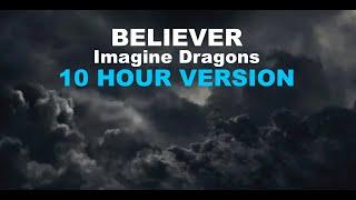 Believer - Imagine Dragons [10 HOURS]