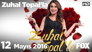 Zuhal Topal'la 12 Mayıs 2016