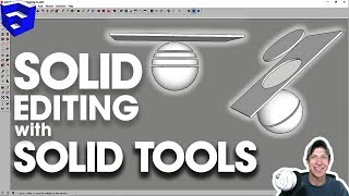 EDIT SOLID MODELS with Solid Tools for SketchUp