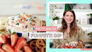 Funfetti Cake Batter Dip | Pretty Healthy