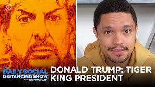 """Donald Trump: """"Tiger King"""" President 