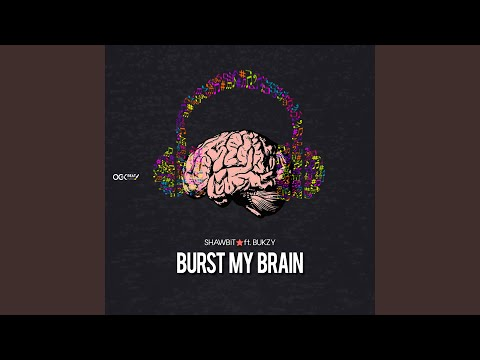 ShawBit – Burst My Brain ft. Bukzy
