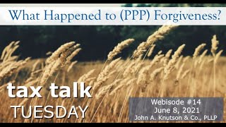 Tax Talk Tuesday - What Happened to PPP Forgiveness