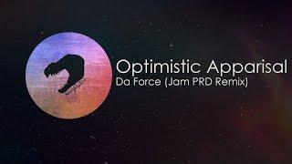 Da Force - Optimistic Appraisal (Jam PRD Remix)
