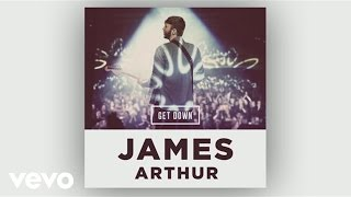 James Arthur - Get Down (Audio)