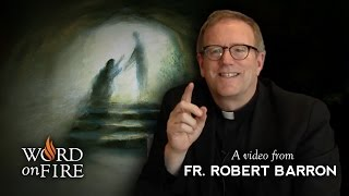 THIS WEEK'S VIDEO - BISHOP ROBERT BARRON ON THE MEANING OF EASTER