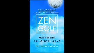 Mastering Zen Golf - Lessons From Dr Joseph Parent