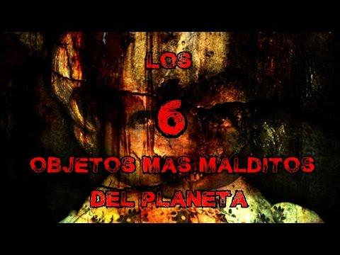 TOP 6: Los 6 Objetos Mas Malditos Del Planeta - Deimoss