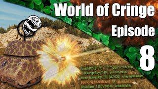 WoT || World of Cringe || Episode 8