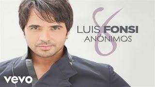 Luis Fonsi - Anónimos (Official Audio)