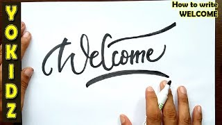 How to write WELCOME in style