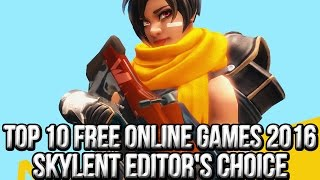 Top 10 Free Online Games 2016 | Skylent Shore Editor