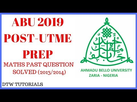 ABU Post UTME 2019 PREP(Maths Past Questions Solved 2013/2014)