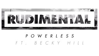Rudimental - Powerless ft. Becky Hill [Official]