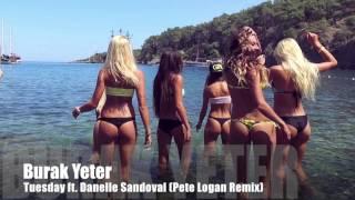 Burak Yeter - Tuesday ft  Danelle Sandoval (Pete Logan Remix)