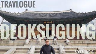 Mengenal Sejarah Korea di Istana Deoksugung