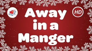 Away in a Manger with Lyrics | Christmas Carol & Song | Children Love to Sing | Christmas Music