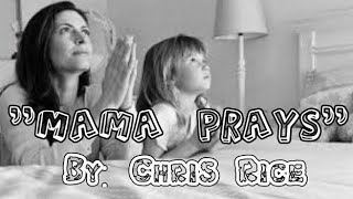 """Mama Prays"" by Chris Rice (Sign Language)"
