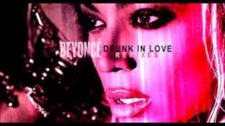 Drunk In Love(Remix)-Beyonce ft. Kanye West & The Weeknd