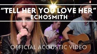 """Video thumbnail of """"Echosmith - Tell Her You Love Her (Acoustic) [Live]"""""""