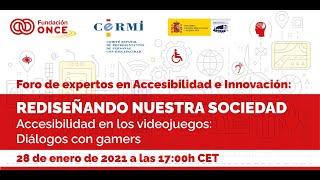 Foro de Expertos en Accesibilidad e Innovación: Accesibilidad en los videojuegos