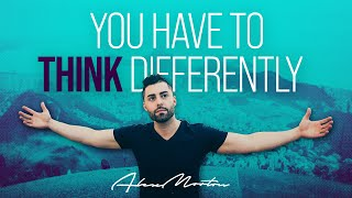 You Have To THINK Differently - Alex Morton