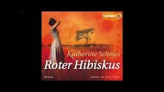 Roter Hibiskus (Roman) Hörbuch von Katherine Scholes