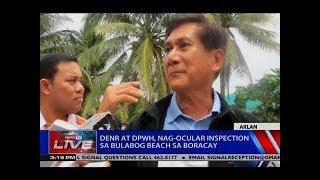 NTVL: DENR at DPWH, nag-ocular inspection sa Bulabog beach sa Boracay