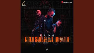 Raga Kaisa hai bhai lyrics